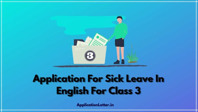 Application For Sick Leave In English For Class 3, Application For Sick Leave In English, Sick Leave Application For Class 3, Sick Leave Application For School Teacher By Parent, Application For Sick Leave For Class 3