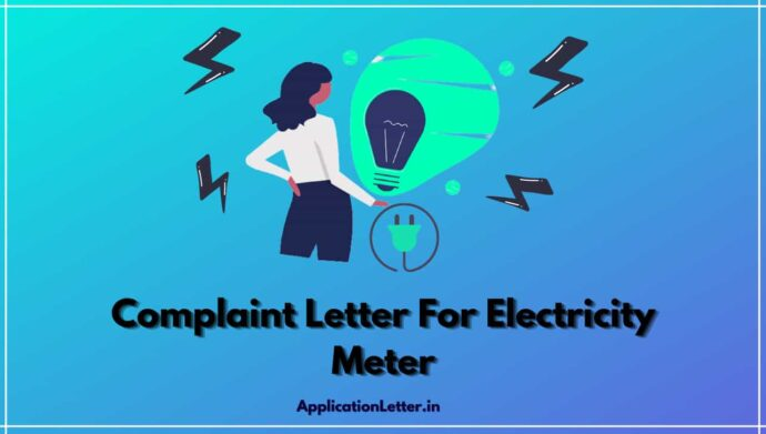 Complaint Letter For Electricity Meter, Electricity Complaint Letter, Complaint Letter To Electricity Department For Meter Change