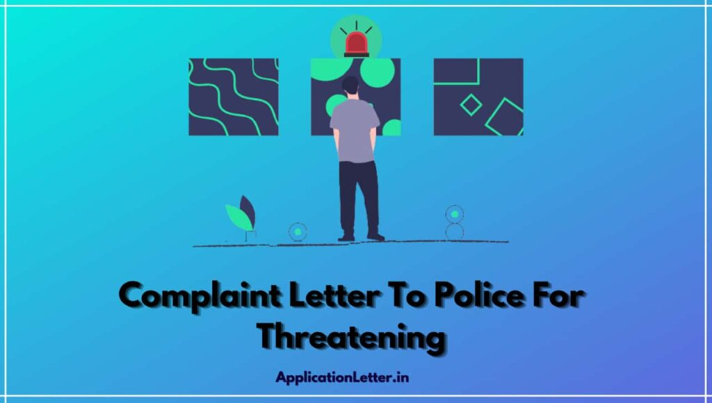Complaint Letter To Police For Threatening, Sample Complaint Letter To Police For Life Threatening, Life Threatening Complaint Letter To Police, Letter To Police Commissioner For Security